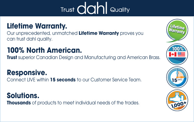 dahl Quality, Lifetime Warranty, 100% North American, Customer Service, Solutions, American Brass, Canadian Design